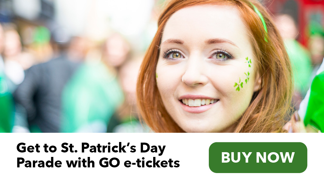 Get to St. Patrick's Day Parade with GO e-tickets. Buy now.