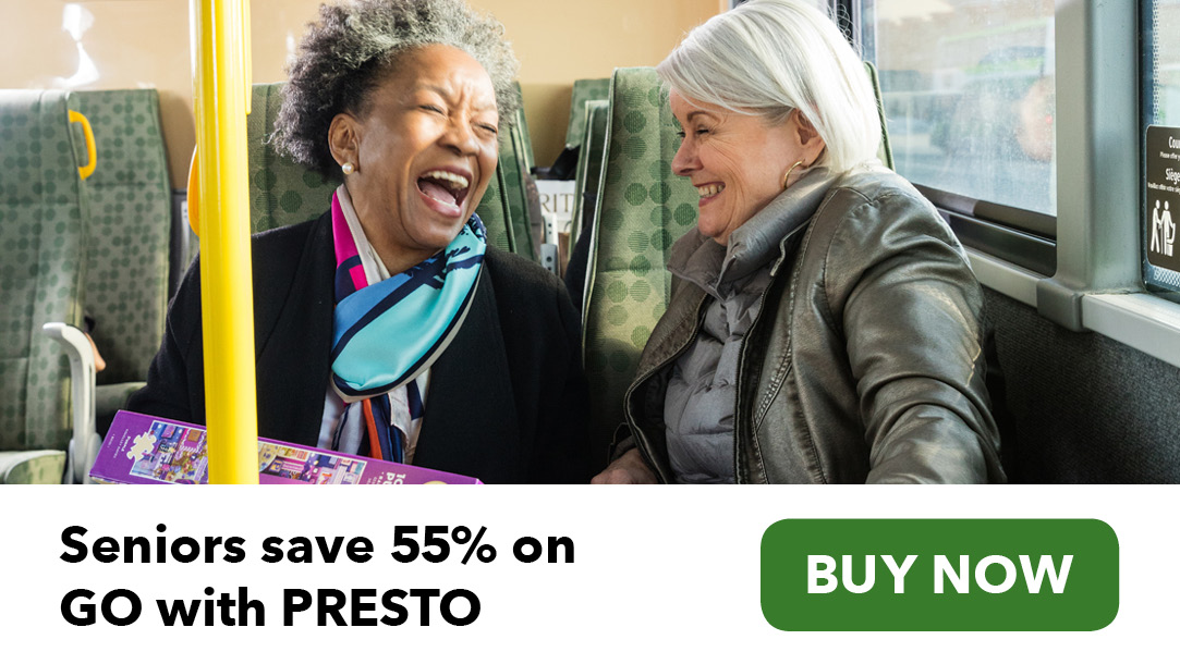Seniors save 55% on GO with PRESTO. Buy now.